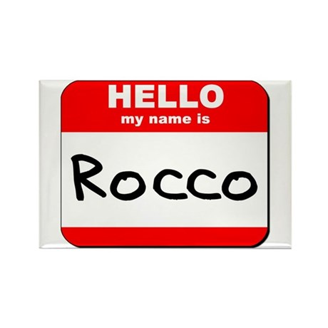Hello my name is Rocco Rectangle Magnet