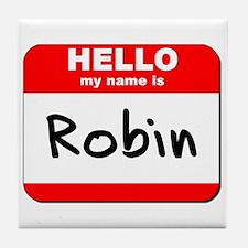 Hello my name is Robin Tile Coaster