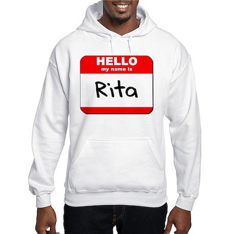 Hello my name is Rita Hooded Sweatshirt