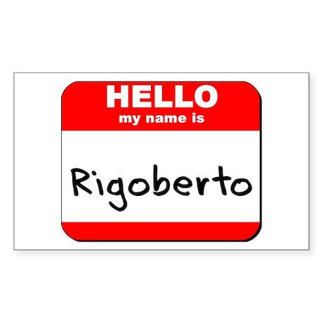 Hello my name is Rigoberto Rectangle Sticker