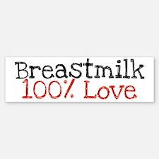 Breastmilk - 100% Love Bumper Bumper Bumper Sticker