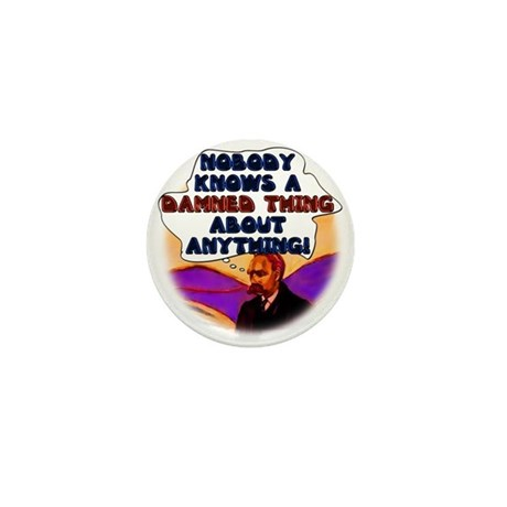 Nobody Knows a Damned Thing a Mini Button