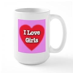 I Love Girls Mug
