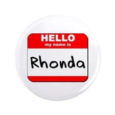 "Hello my name is Rhonda 3.5"" Button"