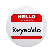 Hello my name is Reynaldo Ornament (Round)