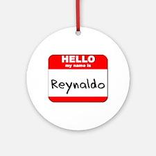 Hello my name is Reynaldo Ornament (Round)
