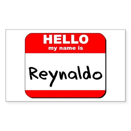 Hello my name is Reynaldo Rectangle Sticker