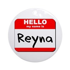 Hello my name is Reyna Ornament (Round)