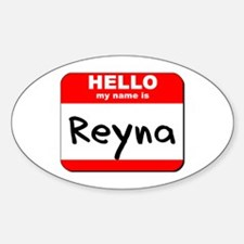 Hello my name is Reyna Oval Decal