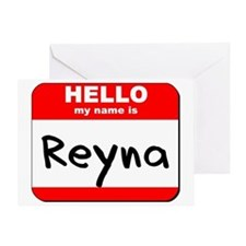 Hello my name is Reyna Greeting Card