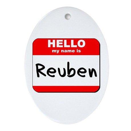 Hello my name is Reuben Oval Ornament
