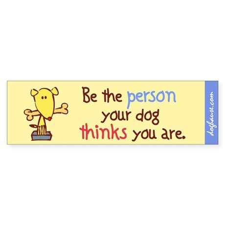 Be The Person Bumper Sticker