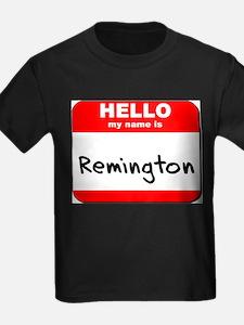 Hello my name is Remington T