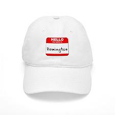 Hello my name is Remington Baseball Cap
