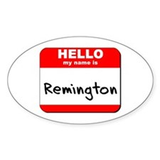 Hello my name is Remington Oval Decal