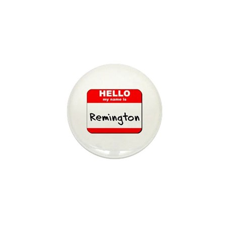 Hello my name is Remington Mini Button (10 pack)