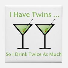 I have twins, so I drink twic Tile Coaster