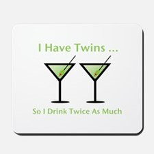 I have twins, so I drink twic Mousepad