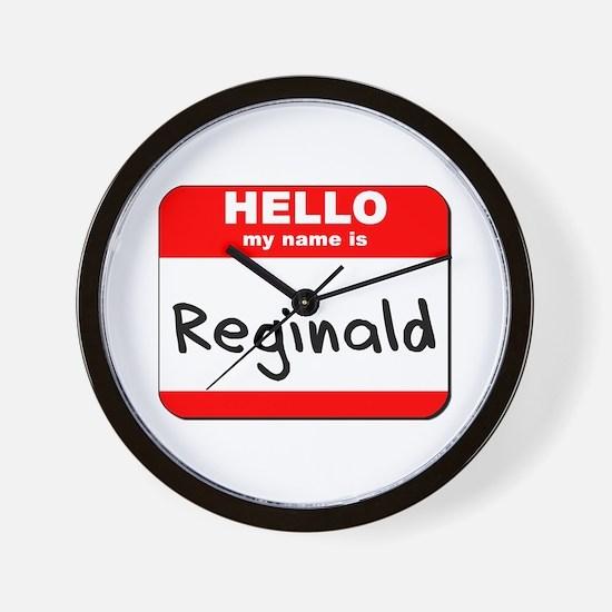 Hello my name is Reginald Wall Clock