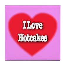 I Love Hotcakes Tile Coaster