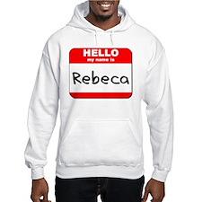 Hello my name is Rebeca Hoodie Sweatshirt