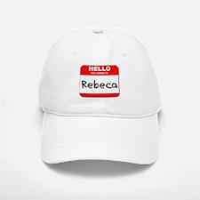 Hello my name is Rebeca Baseball Baseball Cap