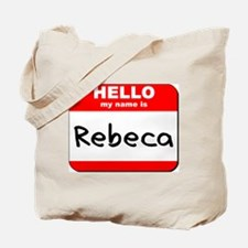 Hello my name is Rebeca Tote Bag