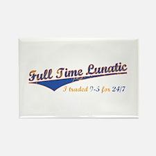 Full Time Lunatic Rectangle Magnet