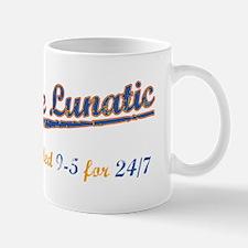 Full Time Lunatic Mug