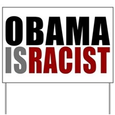 Obama Is Racist Yard Sign