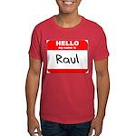 Hello my name is Raul Dark T-Shirt