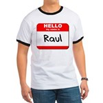 Hello my name is Raul Ringer T