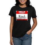 Hello my name is Raul Women's Dark T-Shirt