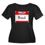 Hello my name is Raul Women's Plus Size Scoop Neck