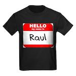 Hello my name is Raul Kids Dark T-Shirt