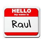 Hello my name is Raul Mousepad