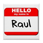 Hello my name is Raul Tile Coaster