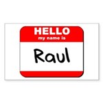 Hello my name is Raul Rectangle Sticker