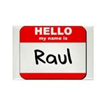 Hello my name is Raul Rectangle Magnet