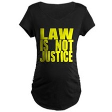 law_is_not_justice_yellow Maternity T-Shirt