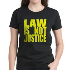 law_is_not_justice_yellow T-Shirt
