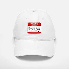 Hello my name is Randy Baseball Baseball Cap