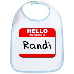 Hello my name is Randi Bib