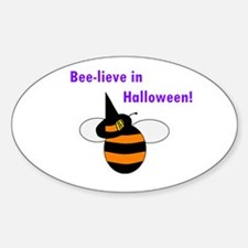 BEE-LIEVE IN HALLOWEEN! Oval Decal
