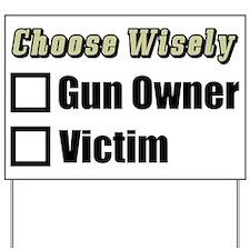 """""""Gun Owner Or Victim?"""" Yard Sign"""