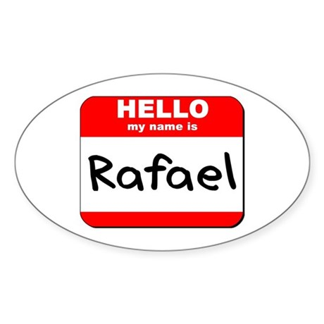 Hello my name is Rafael Oval Sticker