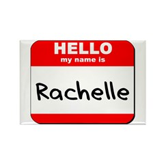 Hello my name is Rachelle Rectangle Magnet