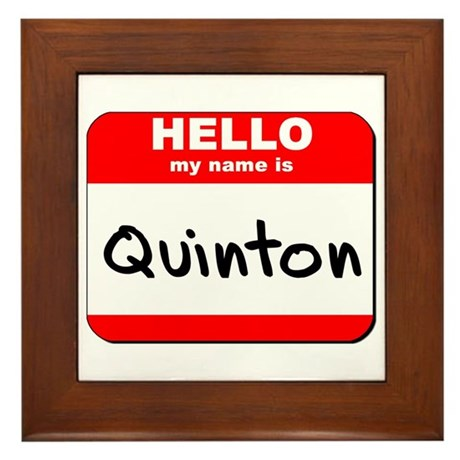 Hello my name is Quinton Framed Tile