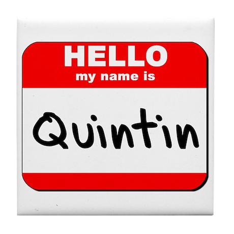 Hello my name is Quintin Tile Coaster