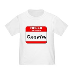 Hello my name is Quentin T